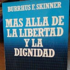 Libros: MÁS ALLÁ DE LA LIBERTAD Y LA DIGNIDA-BURRHUS F.SKINNER-EDITA SALVAT,1972, NUEVO. Lote 219147391