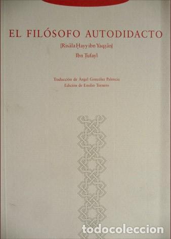 IBN TUFAYL. EL FILÓSOFO AUTODIDACTO. [RISALA HAYY IBN YAQZAN]. 2003. (Libros Nuevos - Humanidades - Filosofía)