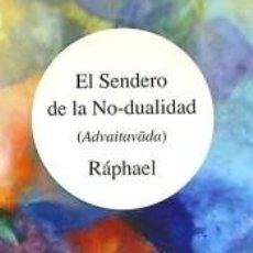 Libros: EL SENDERO DE LA NO-DUALIDAD : ADVAITAVADA. Lote 220942466
