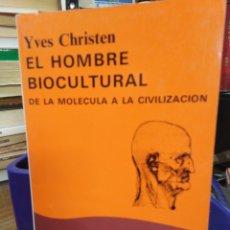 Libros: EL HOMBRE BIOCULTURAL DE LA MOLECULAR A LA CIVILIZACIÓN,CÁTEDRA,1989,BUEN ESTADO,YVES CHRISTEN,. Lote 220950765