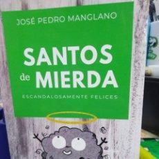 Libros: SANTOS DE MIERDA ESCANDALOSAMENTE FELICES-JOSÉ PEDRO MANGLANO-EDITA AKUNA BOOKS-2018,. Lote 220957208