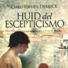 Libros: HUID DEL ESCEPTICISMO (NUEVA ED.). Lote 221679043