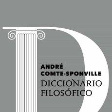 Libros: DICCIONARIO FILOSÓFICO .ANDRÉ COMTE-SPONVILLE. Lote 222138958
