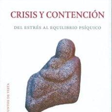 Libros: CRISIS Y CONTENCIÓN AUTOR: ( VV.AA ) - ISBN: 978-84-95427-84-7 Nº PÁGINAS: 275 DIMENSIONES: 17 X 24. Lote 222435151