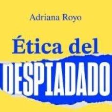 Libros: ÉTICA DEL DESPIADADO. Lote 222551925