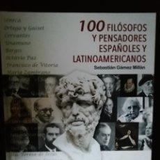 Libros: 100 FILÓSOFOS Y PENSADORES HISPANOAMERICANOS. Lote 222573990