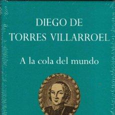 Libros: A LA COLA DEL MUNDO - DIEGO DE TORRES VILLARROEL. Lote 222622091