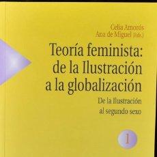Libros: TEORÍA FEMINISTA: DE LA ILUSTRACIÓN A LA GLOBALIZACIÓN (1): DE LA ILUSTRACIÓN AL SEGUNDO SEXO (ESTUD. Lote 222500317