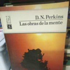 Libros: LAS OBRAS DE LA MENTE-D.N.PERKINS-FONDO DE CULTURA ECONÓMICA MÉXICO 1988,. Lote 222943147