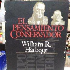 Libros: EL PENSAMIENTO CONSERVADOR-WILLIAM R.HARBOUR-EDITA TEMAS 1°EDICION. Lote 226287968