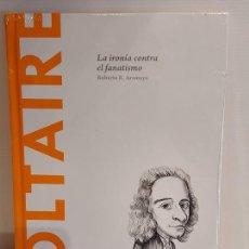 Libros: VOLTAIRE / LA IRONÍA CONTRA EL FANATISMO / DESCUBRIR LA FILOSOFÍA / 31 / PRECINTADO.. Lote 263174970