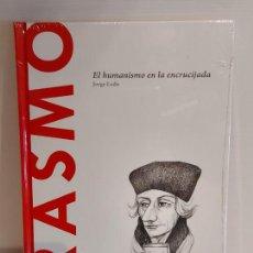 Libros: ERASMO / EL HUMANISMO EN LA ENCRUCIJADA / DESCUBRIR LA FILOSOFÍA / 39 / PRECINTADO.. Lote 227170745