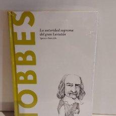 Libros: HOBBES / LA AUTORIDAD SUPREMA DEL GRAN LEVIATÁN / DESCUBRIR LA FILOSOFÍA / 25 / PRECINTADO.. Lote 227203534