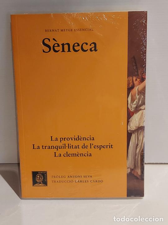 SÈNECA / LA PROVIDÈNCIA... / BERNAT METGE ESSENCIAL / 9 / PRECINTADO A ESTRENAR. (Libros Nuevos - Humanidades - Filosofía)