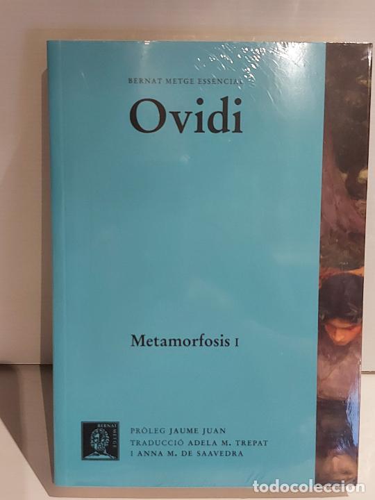 OVIDI / METAMORFOSIS I / BERNAT METGE ESSENCIAL / 4 / PRECINTADO A ESTRENAR. (Libros Nuevos - Humanidades - Filosofía)