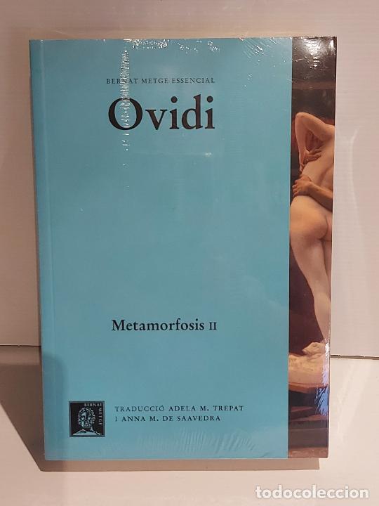 OVIDI / METAMORFOSIS II / BERNAT METGE ESSENCIAL / 5 / PRECINTADO A ESTRENAR. (Libros Nuevos - Humanidades - Filosofía)