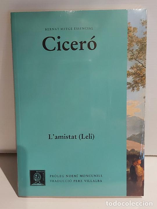 CICERÓ / L'AMISTAD (LELI) / BERNAT METGE ESSENCIAL / 8 / PRECINTADO A ESTRENAR. (Libros Nuevos - Humanidades - Filosofía)