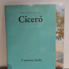 Libros: CICERÓ / L'AMISTAD (LELI) / BERNAT METGE ESSENCIAL / 8 / PRECINTADO A ESTRENAR.. Lote 227228335