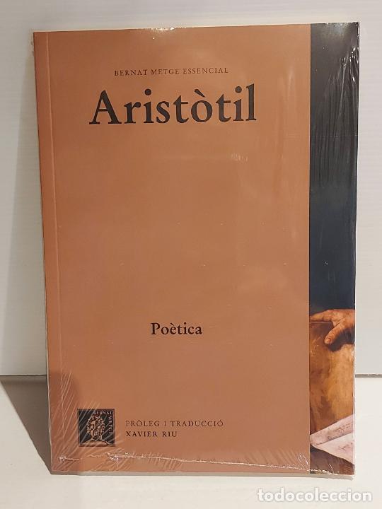 ARISTÒTIL / POÉTICA / BERNAT METGE ESSENCIAL / 6 / PRECINTADO A ESTRENAR. (Libros Nuevos - Humanidades - Filosofía)