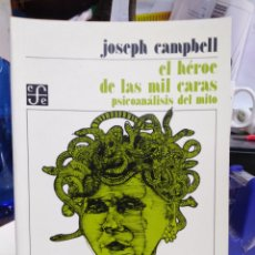 Livros: EL HÉROE DE LAS MIL CARAS-PSICOANÁLISIS DEL MITO-JOSEPH CAMPBELL-EDITA FONDO CULTURA 1997. Lote 227867510