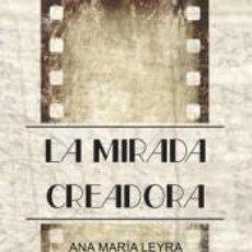 Libros: LA MIRADA CREADORA. Lote 228408870