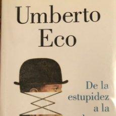 Livros: UMBERTO ECO - DE LA ESTUPIDEZ A LA LOCURA - TAPA DURA - PERFECTO ESTADO. Lote 229774630