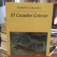 Livros: ROBERTO CALASSO.EL CAZADOR CELESTE.ANAGRAMA. Lote 231233470