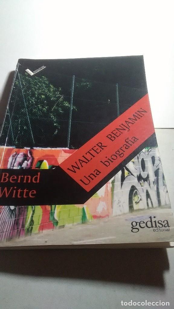 WALTER BENJAMÍN. UNA BIOGRAFÍA. BERND WITTE. GEDISA EDITORIAL. 2002 (Libros Nuevos - Humanidades - Filosofía)