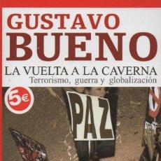 Libros: LA VUELTA A LA CAVERNA. GUSTAVO BUENO. BYBLOS. BOLSILLO. 2006. NUEVO.. Lote 234335825
