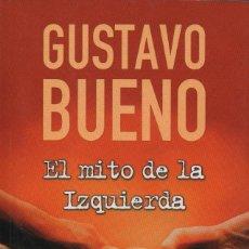 Livros: EL MITO DE LA IZQUIERDA. LAS IZQUIERDAS Y LA DERECHA.GUSTAVO BUENO.ZETA.1ªED.2006.NUEVO.. Lote 234347995