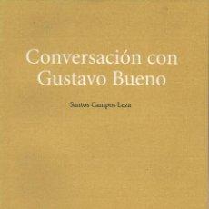 Libros: CONVERSACIÓN CON GUSTAVO BUENO.SANTOS CAMPOS LEZA.SENDERUELA.1ªEDICIÓN.2008.NUEVO.. Lote 234370455