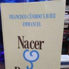 Libros: NACER Y RENACER-FRANCISCO CÁNDIDO XAVIER EMMANUEL-1985 1°EDICIÓN. Lote 234462745