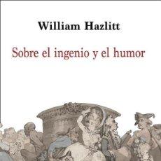 Libros: WILLIAM HAZLITT - SOBRE EL INGENIO Y EL HUMOR. Lote 236218680