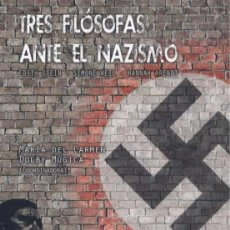 Livres: TRES FILÓSOFAS ANTE EL NAZISMO: EDITH STEIN, SIMONE WEIL, HANNAH ARENDT.. Lote 237207495