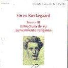 Libros: SÖREN KIERKEGAARD: TOMO III. ESTRUCTURA DE SU PENSAMIENTO RELIGIOSO. Lote 237481715