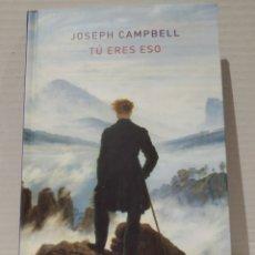 Livros: TÚ ERES ESO. JOSEPH CAMPBELL. ATALANTA. TAPA DURA.. Lote 238472825