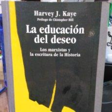 Libri: LA EDUCACIÓN DEL DESEO-LOS MARXISTAS Y LA ESCRITURA DE LA HISTORIA-HARVEY J.KAYE-EDITA TALASA 2007. Lote 238782820