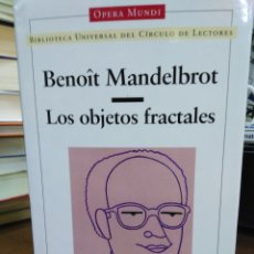 Livres: LOS OBJETOS FRACTALES-BENOIT MANDELBROT-CIENCIA-OPERA MUNDI-1996. Lote 239541860