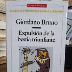 Livros: EXPULSIÓN DE LA BESTIA TRIUNFANTE-GIORDANO BRUNO-FILOSOFÍA,OPERA MUNDI-1995. Lote 239542115