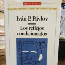 Livres: LOS REFLEJOS CONDICIONADOS-IVAN P.PAVLOV-CIENCIA-OPERA MUNDI-1995. Lote 239542960