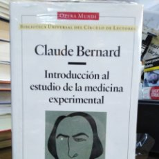 Livres: INTRODUCCIÓN AL ESTUDIO DE LA MEDICINA EXPERIMENTAL-CLAUDE BERNARD-CIENCIA-OPERA MUNDI,1995, SIN ABR. Lote 239543570