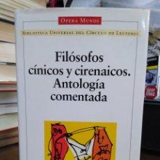 Livres: FILOSÓFICOS CÍNICOS Y CIRENAICOS/ANTOLOGÍA COMENTADA-FILOSOFIA-OPERA MUNDI-1995. Lote 239543960