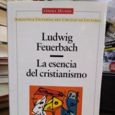 Livros: LA ESENCIA DEL CRISTIANISMO-LUDWING FEUERBACH-FILOSOFIA-OPERA MUNDI, 1996. Lote 239547010