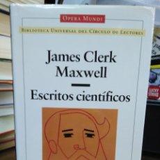 Livres: ESCRITOS CIENTÍFICOS-JAMES CLERK MAXWELL-CIENCIA-OPERA MUNDI-1998. Lote 239547830