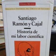 Livres: HISTORIA DE MI LABOR CIENTÍFICA-SANTIAGO RAMÓN Y CAJAL-CIENCIA-OPERA MUNDI-1997. Lote 239550345