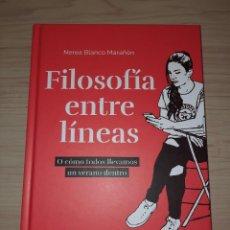 Libros: FILOSOFIA ENTRE LÍNEAS NEREA BLANCO MARAÑON. Lote 243578170