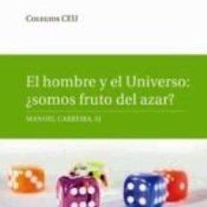 Libros: EL HOMBRE Y EL UNIVERSO: ¿SOMOS FRUTO DEL AZAR?. Lote 243786265