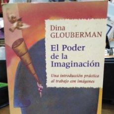 Libros: EL PODER DE LA IMAGINACIÓN-UNA INTRODUCCIÓN PRÁCTICA AL TRABAJO CON IMÁGENES-DINA GLOUBERMAN-URANO 1. Lote 243830745