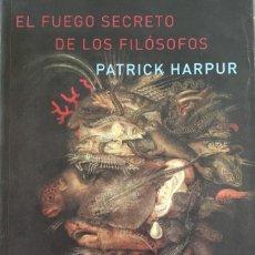 Libros: PATRICK HARPUR, EL FUEGO SECRETO DE LOS FILOSOFOS, EDITORIAL ATALANTA (2006). Lote 247730965