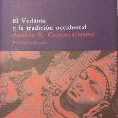 Livres: ANANDA K. COOMARASWAMY, EL VEDÃNTA Y LA TRADICIÓN OCCIDENTAL, EDITORIAL SIRUELA (2001). Lote 247738630